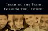 SS.43.Teaching the Faith, Forming the Faithful.Lg